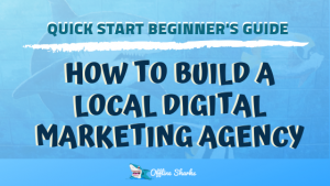 Guide Build Local Digital Marketing Agency How Header Offline Sharks