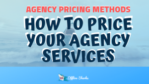 How to Price Your Agency Services OFFLINE SHARKS