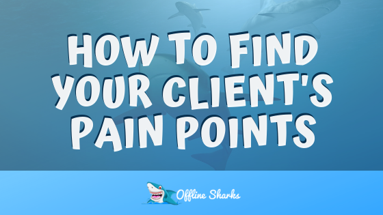 Find Your Clients Pain Points HEADER