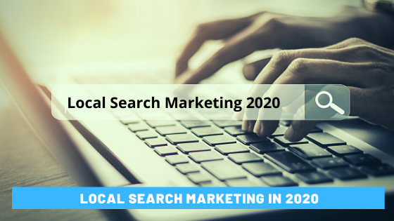 Local Search Marketing in 2020 - How to Improve SEO