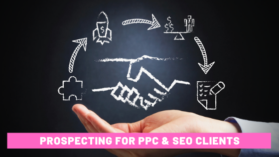 PROSPECTING FOR PPC SEO CLIENTS HEADER