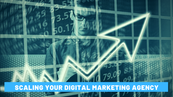 Scaling Your Digital Marketing Agency
