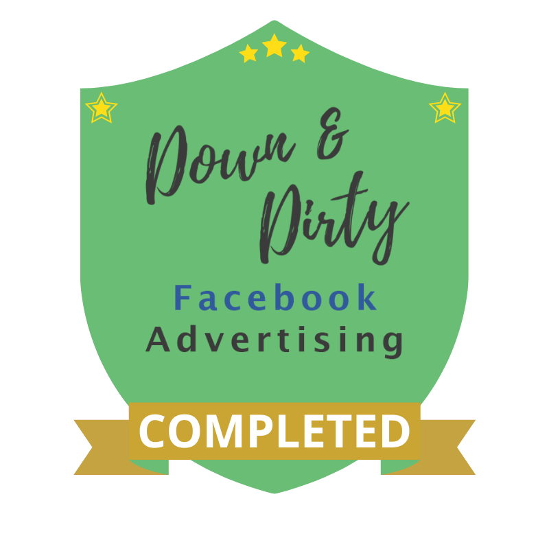 Down & Dirty FB Ads Completed