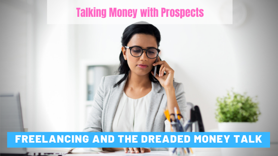 Freelancing and the Dreaded Talk About Money