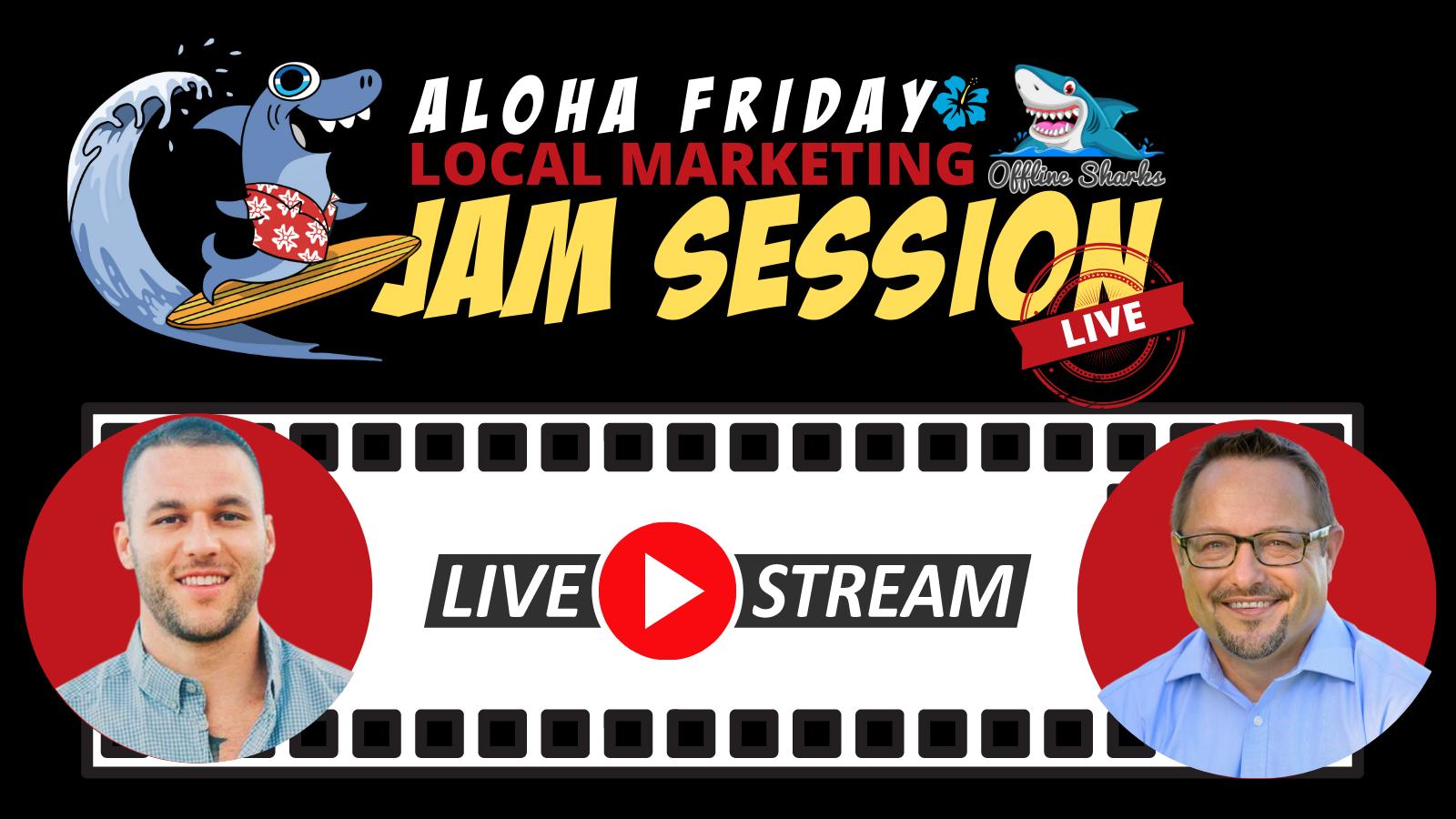 Aloha Friday Local Marketing Jam Session Offline Sharks