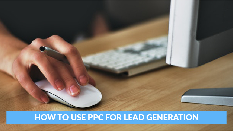 How to Use PPC for Lead Generation